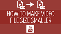 How to make video file size smaller