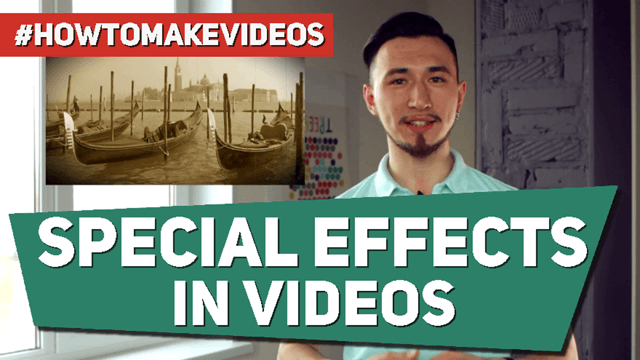 How to make special effects in videos